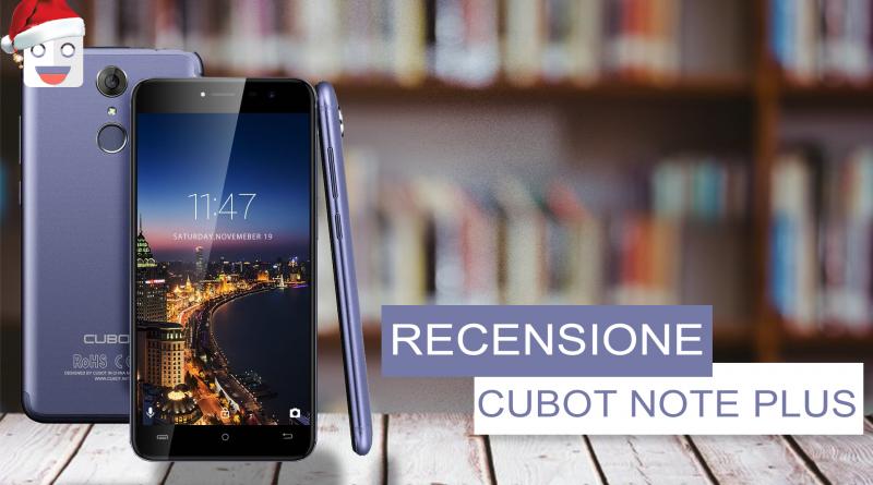 RECENSIONE Smartphone CUBOT Note Plus